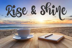Rise & Shine: Ways to Make Your MorningGreat!